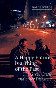 A Happy Future Is A Thing of the Past: The Greek Crisis and Other Disasters